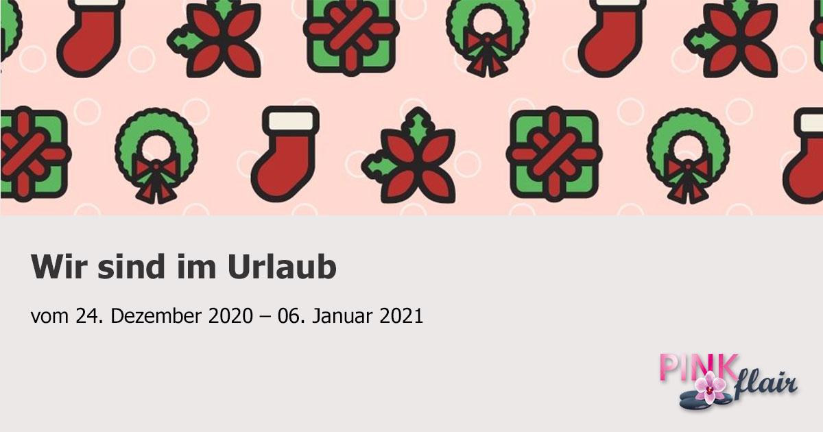 Pinkflair Weihnachtsurlaub vom 24.12.2020 bis 06.01.2021